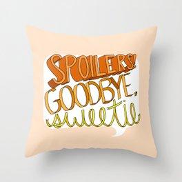 Goodbye, Sweetie Throw Pillow