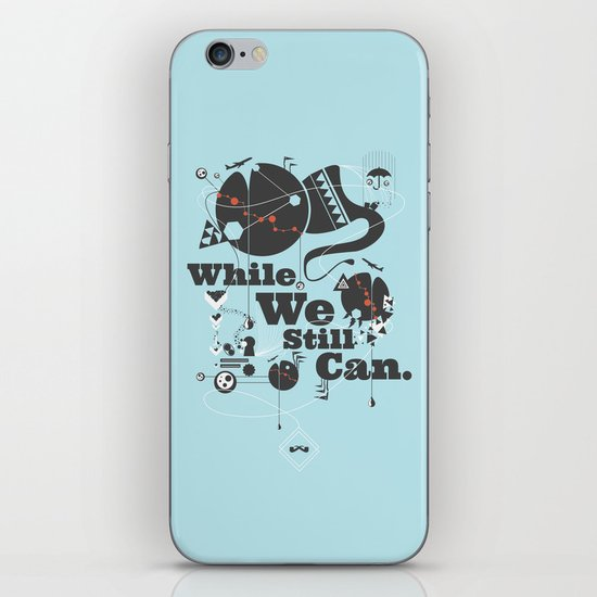 While We Still Can. iPhone & iPod Skin