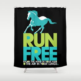 Run Free – Gallop (on Black) Inspirational Words Shower Curtain