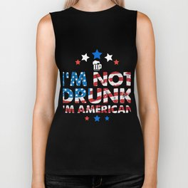 I'm not drunk i'm american 4th of july shirt Biker Tank