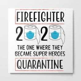 Firefighters Firefighter 2020 Firefighter Metal Print