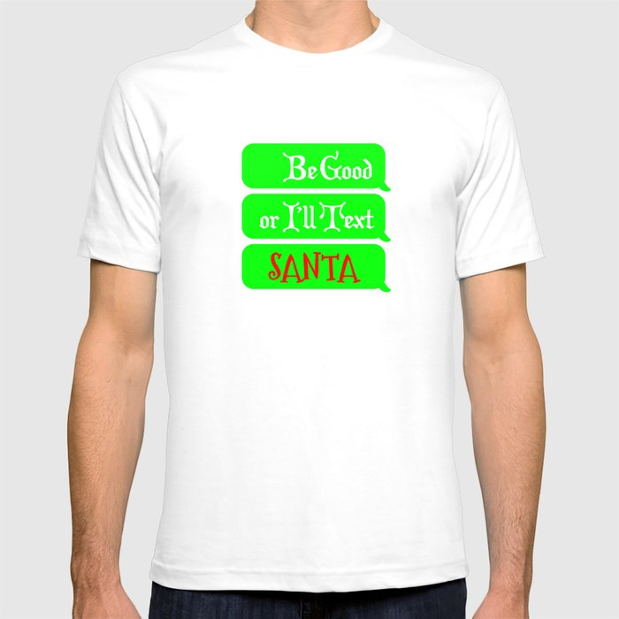 88e63632a Funny Christmas Shirt for Parents and Teachers I'll Text Santa T-shirt