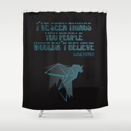 I´ve seen things you people woudn´t believe Shower Curtain