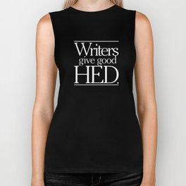 Writers give good hed. Biker Tank