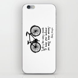 Life is like riding a bicycle... iPhone Skin