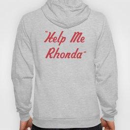"""""""Help Me Rhonda"""" Hoody"""