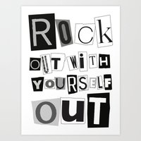 Rock Out with YourSELF Out Art Print