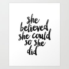 She Believed She Could So She Did black and white typography poster design bedroom wall home decor Art Print
