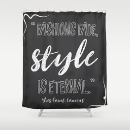 Fashions fade, style is eternal. Shower Curtain