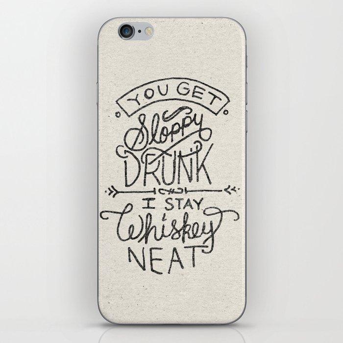 ...I Stay Whiskey Neat iPhone Skin