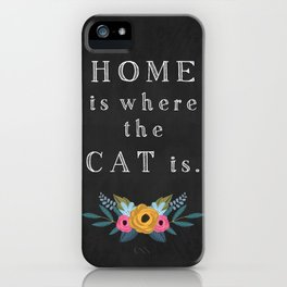 Home is where the cat is. // I love my cat iPhone Case