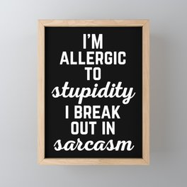 Allergic To Stupidity Funny Quote Framed Mini Art Print