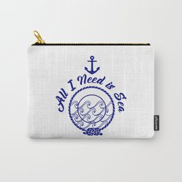 All I Need is Sea - Navy Blue on White Carry-All Pouch