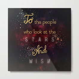Look at the stars and wish Metal Print