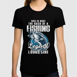 this is what the back of a fishing legend looks like T-shirt