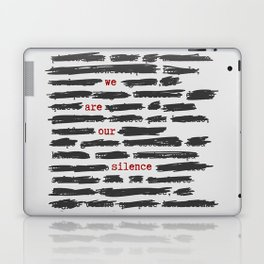 We are our silence Laptop & iPad Skin