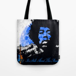 IT'S STILL ABOUT THE MUSIC Tote Bag
