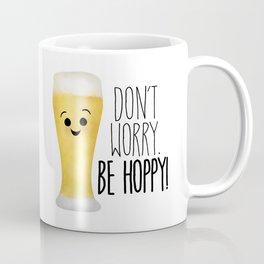 Beer | Don't Worry Be Hoppy Coffee Mug