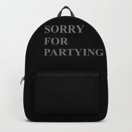 Sorry for Partying Backpack