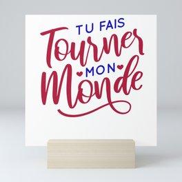 Tu Fais Tourner Mon Mond Cadeau Pour LAmour Mini Art Print