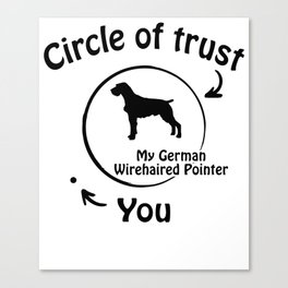 Circle of trust my German wirehaired Pointer Canvas Print
