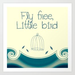 Fly Free, Little Bird Art Print