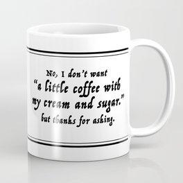 My Coffee- Cream and Sugar Coffee Mug