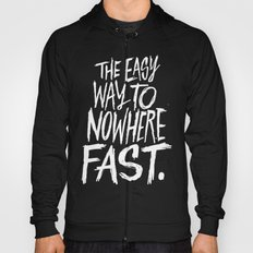 The Easy Way To Nowhere Fast Hoody