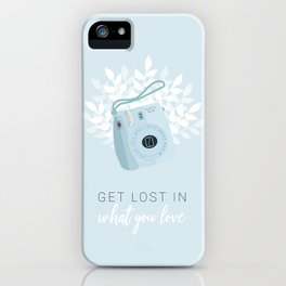 Get lost in what you love iPhone Case