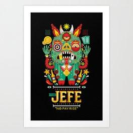 """The Jefe"" Art Print"