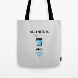 ALL I NEED IS WATER AND WIFI Tote Bag