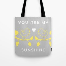 You are my sunshine grey Tote Bag