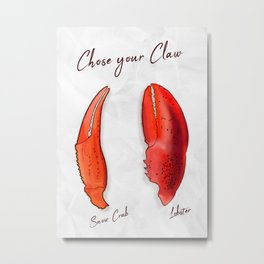 Chose your Claw, Crab vs Lobster Metal Print