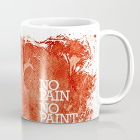 pain Mugs featuring No Pain, No paint by Efi Tolia