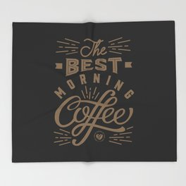 The Best Morning Coffee Throw Blanket