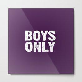 Boys Only - Purple Metal Print