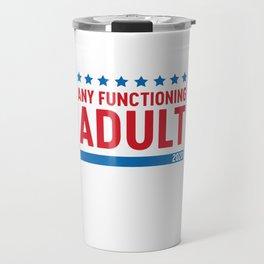 Any functioning adult 2020 Travel Mug