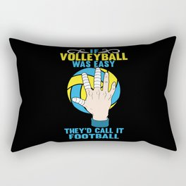 If Volleyball was Easy They'd Call it Football - Gift Rectangular Pillow