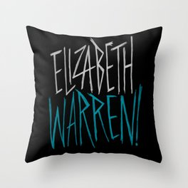 Elizabeth Warren! Throw Pillow