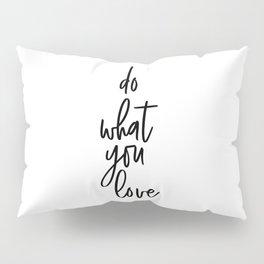 Do What You Love, Scandinavian Art, Inspirational Art Pillow Sham