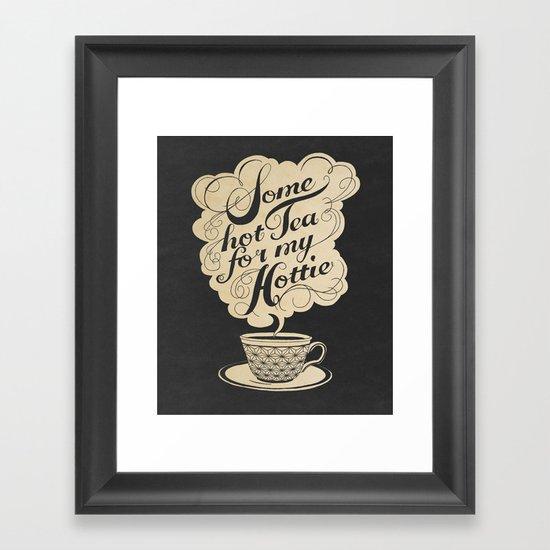Some Hot Tea For My Hottie Framed Art Print