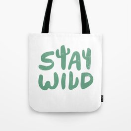Stay Wild Tote Bag