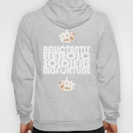 Reluctantly Heroic Soldiers of Misfortune Hoody