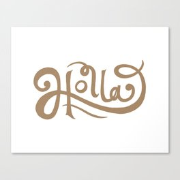 Holla Canvas Print