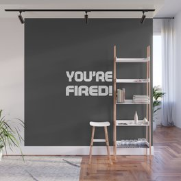 You are fired Wall Mural