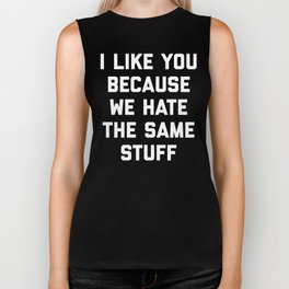Hate Same Stuff Funny Quote Biker Tank