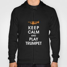 Keep Calm and Play Trumpet Hoody