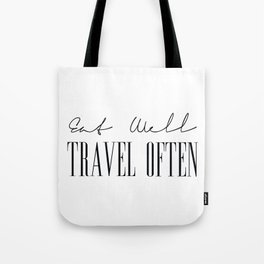 Eat Well Travel Often, Quotes on Travel Tote Bag