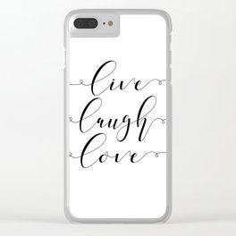 Live Love Laugh, Live Well Laugh Often Love Much Typographic Print Living Room Clear iPhone Case