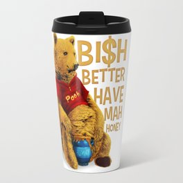 Better Have My Honey Travel Mug